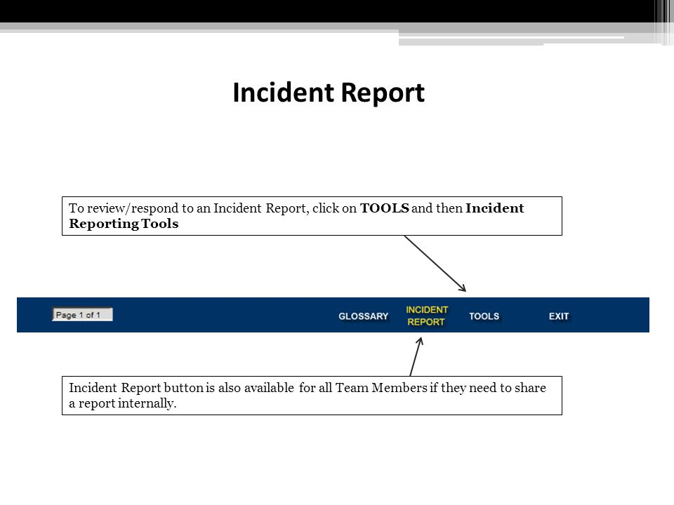 Incident Reporting To review submitted Incident Report, click View Incident Reports