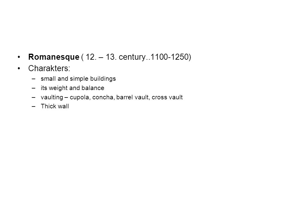 Romanesque ( 12. – 13.