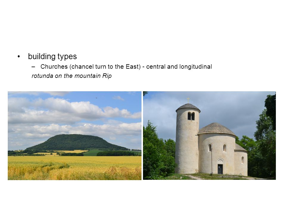 building types –Churches (chancel turn to the East) - central and longitudinal rotunda on the mountain Rip