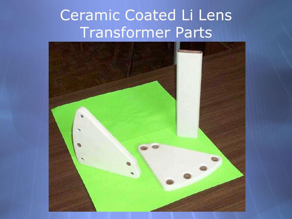 Ceramic Coated Li Lens Transformer Parts