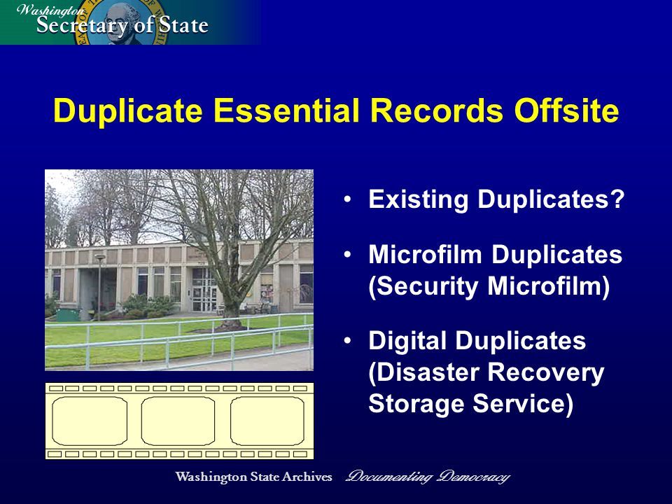 Washington State Archives Documenting Democracy Duplicate Essential Records Offsite Existing Duplicates.