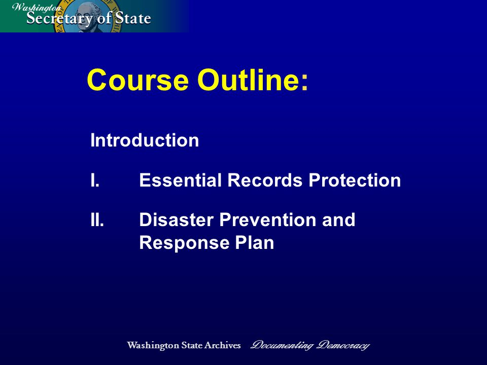 Washington State Archives Documenting Democracy Course Outline: Introduction I.