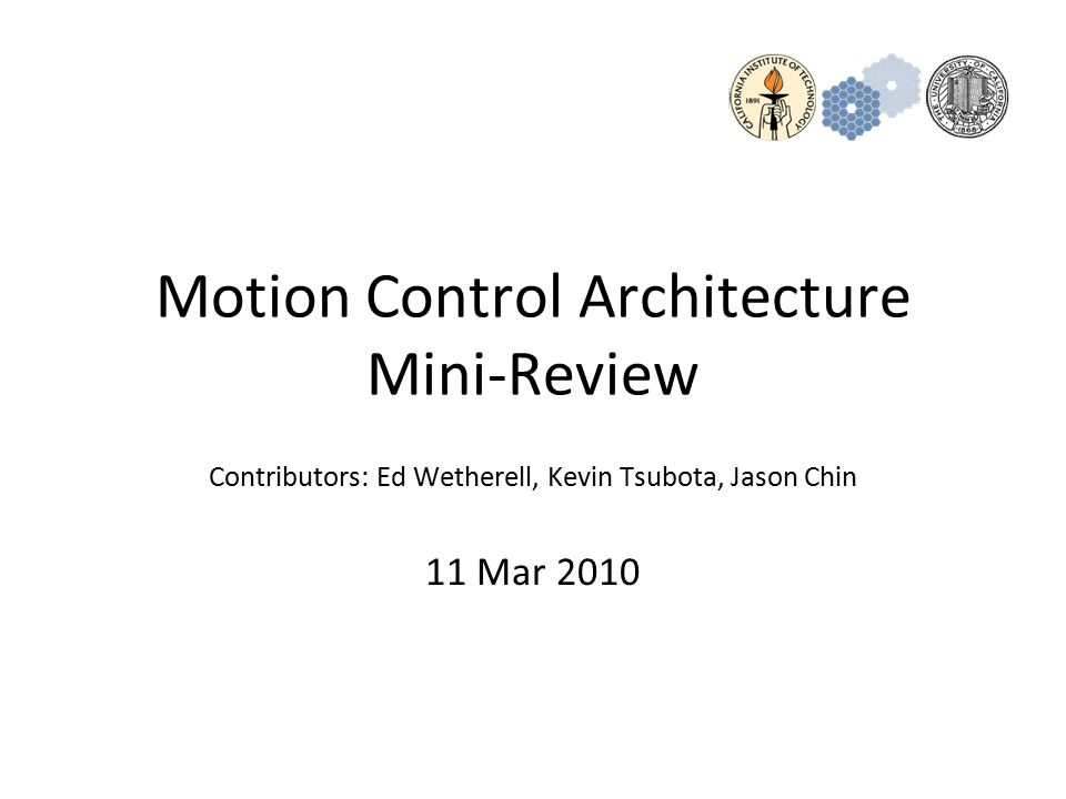 12 Motion Control Architecture (2) Distributed –Equipment located in close proximity to actuator –Several options with varying amounts of distributed equipment Distributed amplifier, central controller Distributed controller and amplifier Smart motor: controller and amplifier integrated into motor –Pros Significant reduction in cabling effort Very scalable Possible improvement in servo bandwidth Short cables allow use of lower cost PWM drives for some axes Allows partial system reset which may reduce the recovery time –all stages may not require homing –Cons Distributed thermal loads Troubleshooting requires knowledge of physical layout with multiple device locations Integration with E-stop system –Propose use of smart motors for low/moderate precision non-tracking devices