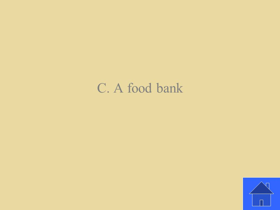 Which is an example of a charitable organization? A. A clothing store B. A police station C. A food bank