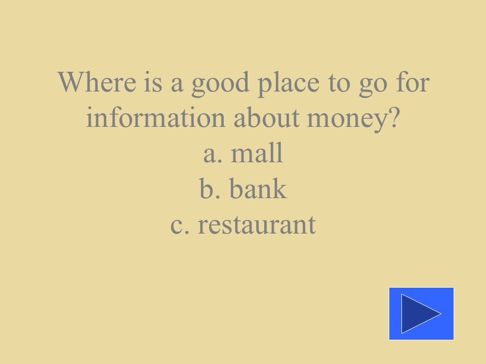 Why do banks lend money.A. Because it s a kind thing to do b.