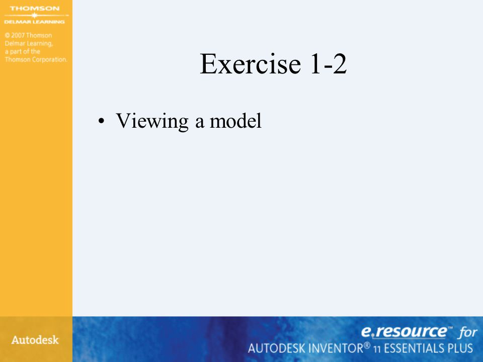 Exercise 1-2 Viewing a model