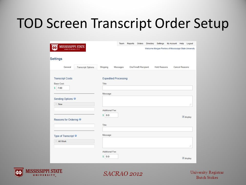 University Registrar Butch Stokes SACRAO 2012 TOD Screen Transcript Order Setup