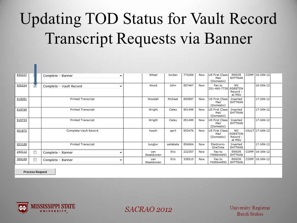 University Registrar Butch Stokes SACRAO 2012 Updating TOD Status for Vault Record Transcript Requests via Banner