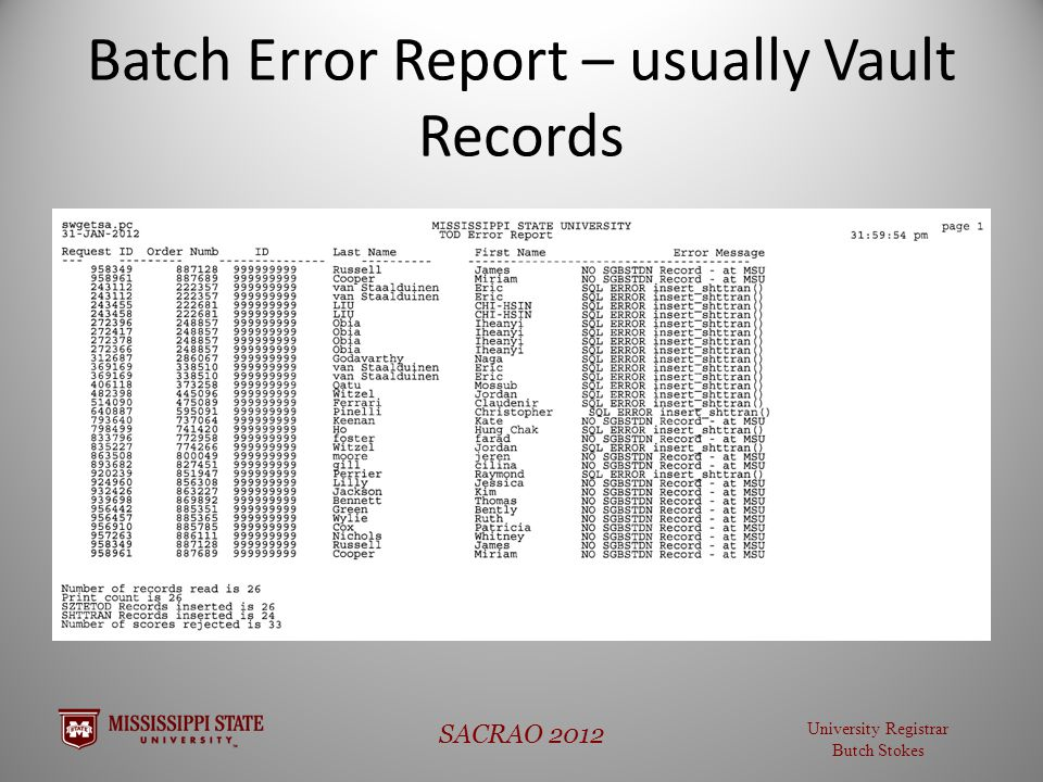 University Registrar Butch Stokes SACRAO 2012 Batch Error Report – usually Vault Records