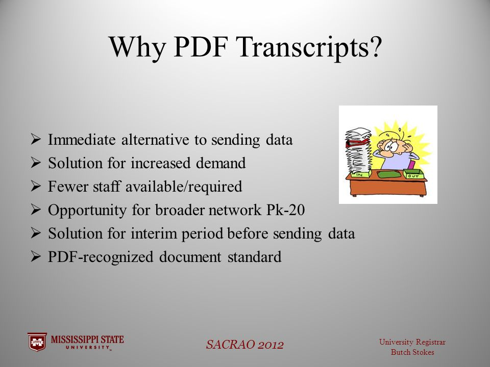 University Registrar Butch Stokes SACRAO 2012 Why PDF Transcripts.