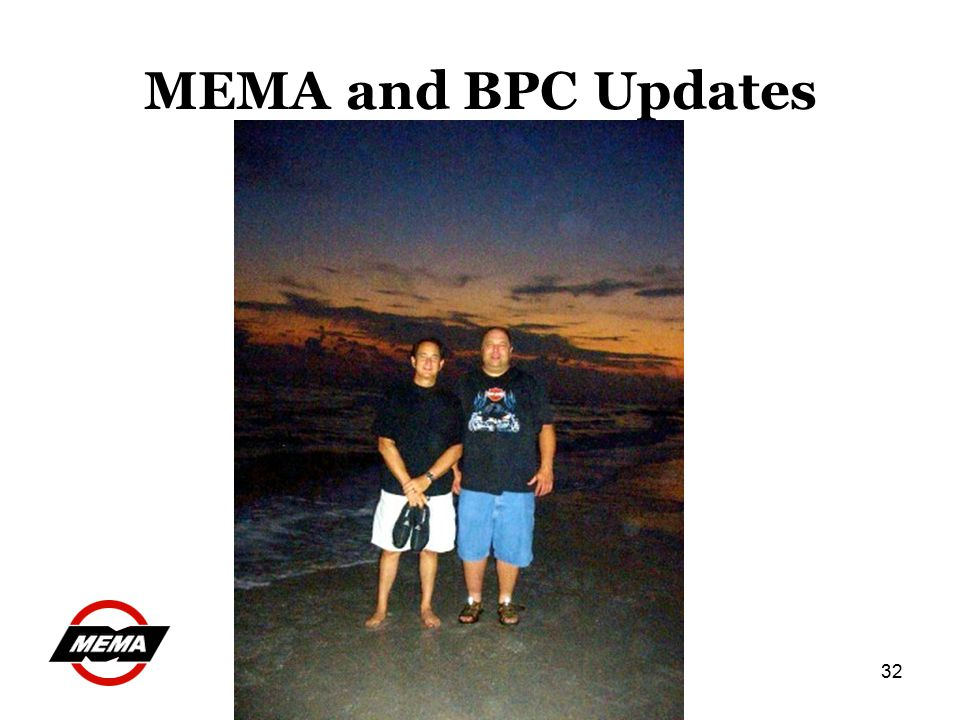 32 MEMA and BPC Updates