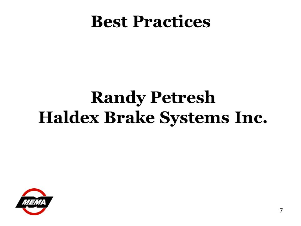 7 Best Practices Randy Petresh Haldex Brake Systems Inc.