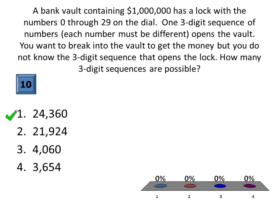 A bank vault containing $1,000,000 has a lock with the numbers 0 through 29 on the dial.