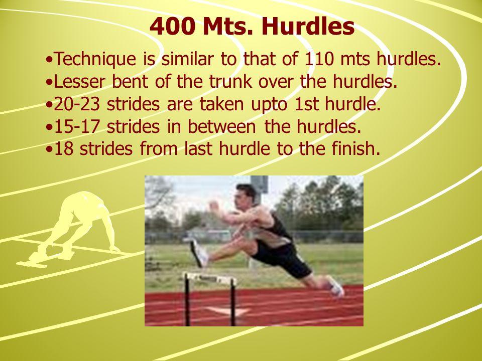 400 Mts. Hurdles Technique is similar to that of 110 mts hurdles.