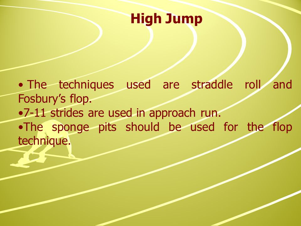 The techniques used are straddle roll and Fosbury's flop.