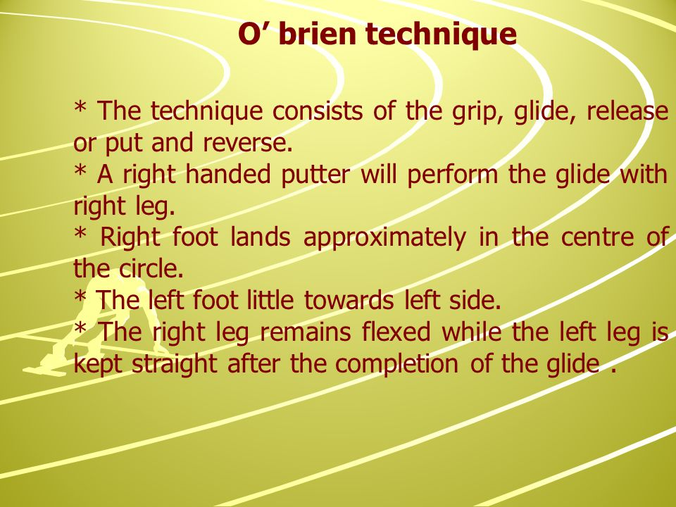 * The technique consists of the grip, glide, release or put and reverse.