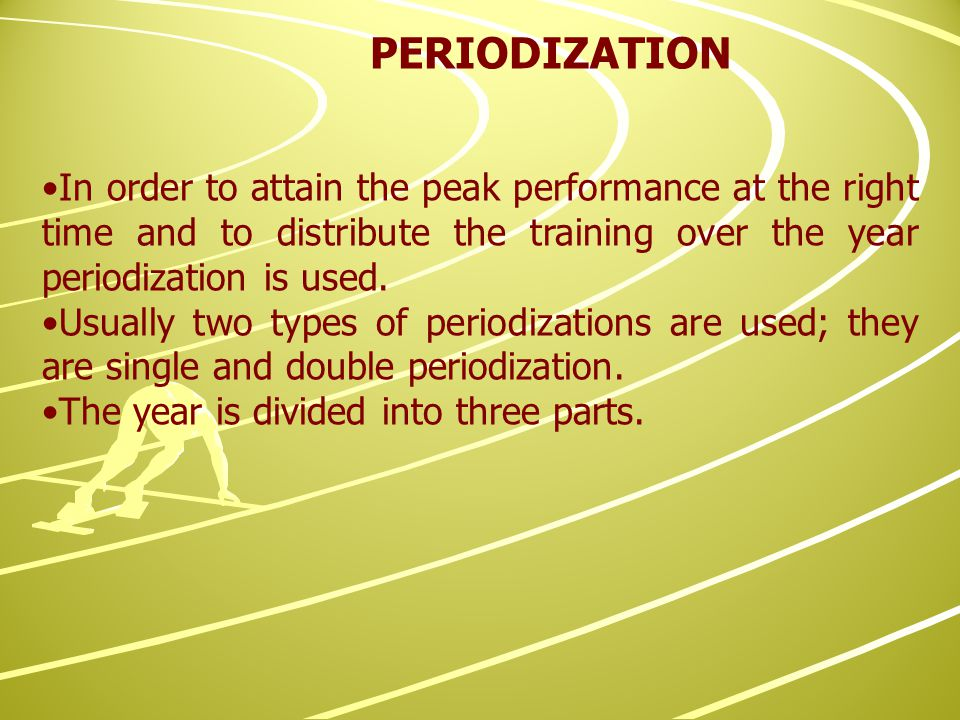 In order to attain the peak performance at the right time and to distribute the training over the year periodization is used.