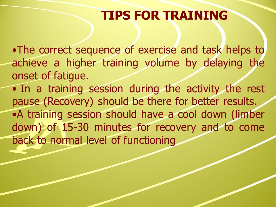 The correct sequence of exercise and task helps to achieve a higher training volume by delaying the onset of fatigue.