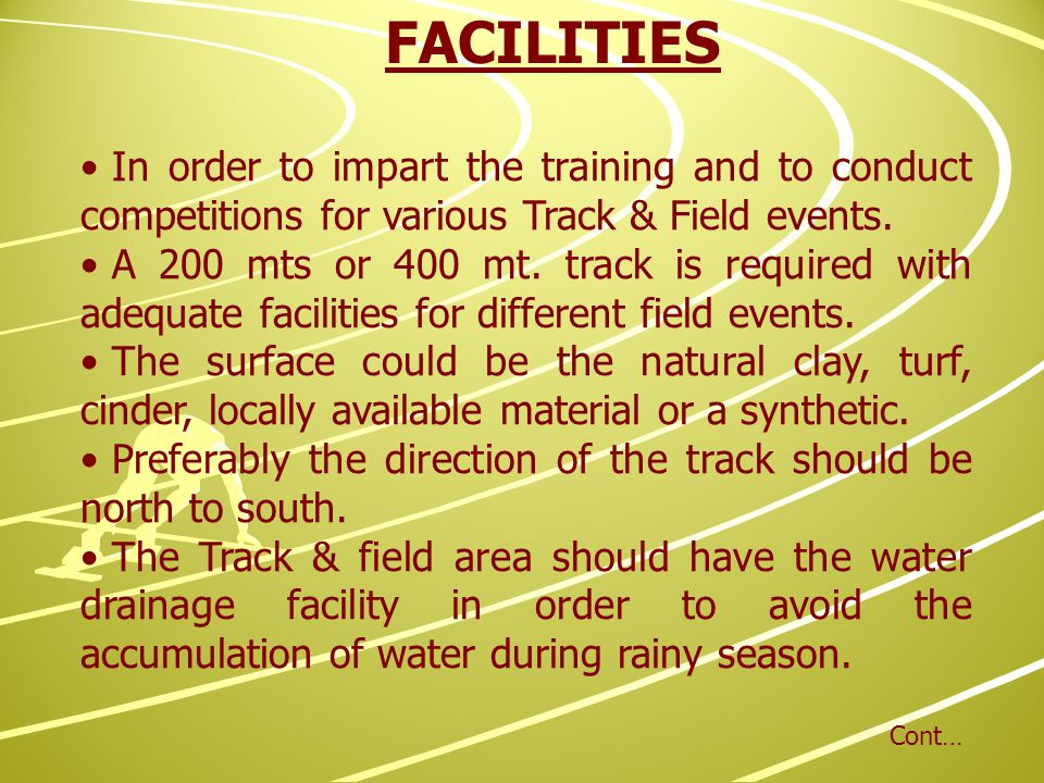 FACILITIES In order to impart the training and to conduct competitions for various Track & Field events.