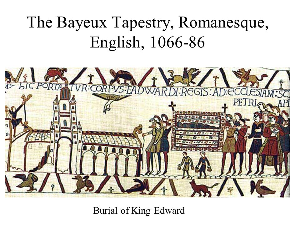 Burial of King Edward The Bayeux Tapestry, Romanesque, English, 1066-86