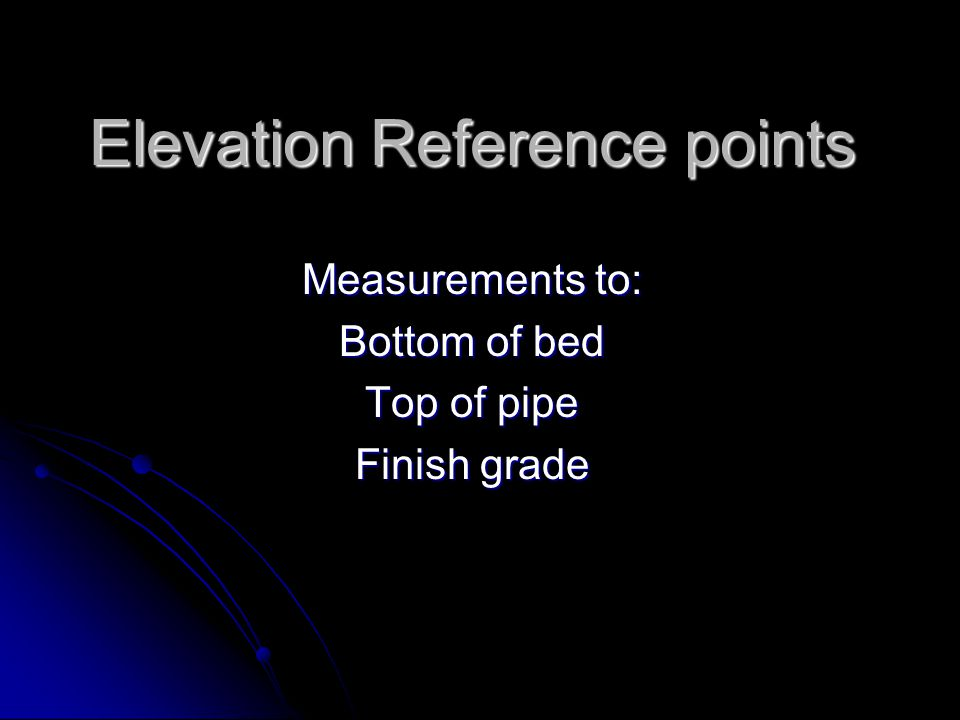 Elevation Reference Point ERP Usually a nail in a tree with a bright orange ribbon Usually a nail in a tree with a bright orange ribbon Easily visible