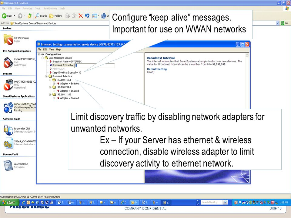 Slide 10 COMPANY CONFIDENTIAL Limit discovery traffic by disabling network adapters for unwanted networks.