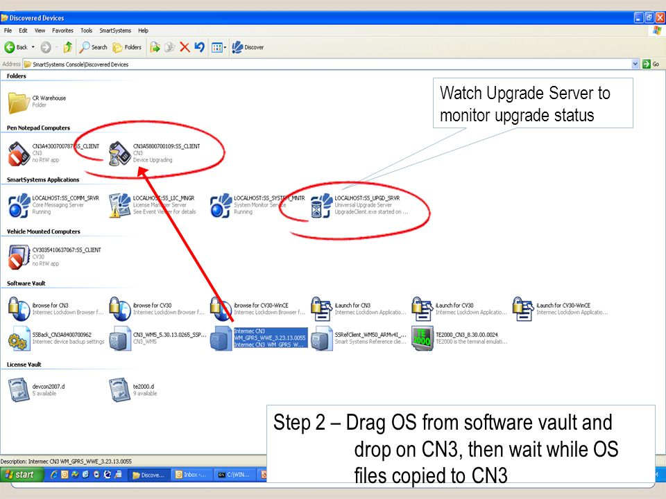 Slide 18 COMPANY CONFIDENTIAL Step 2 – Drag OS from software vault and drop on CN3, then wait while OS files copied to CN3 Watch Upgrade Server to monitor upgrade status
