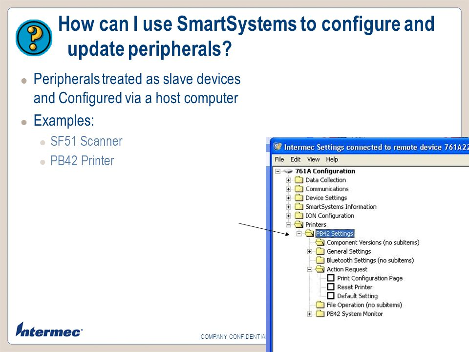 Slide 36 COMPANY CONFIDENTIAL How can I use SmartSystems to configure and update peripherals.