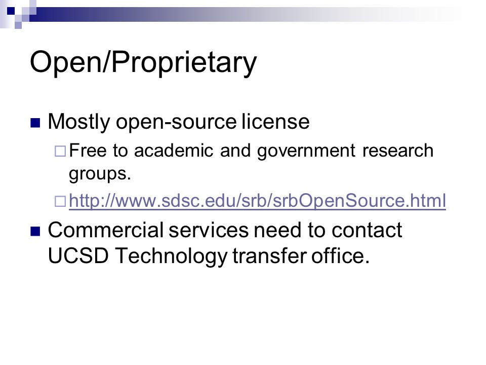 Open/Proprietary Mostly open-source license  Free to academic and government research groups.