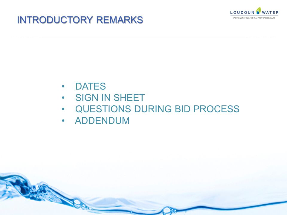 DATES SIGN IN SHEET QUESTIONS DURING BID PROCESS ADDENDUM INTRODUCTORY REMARKS