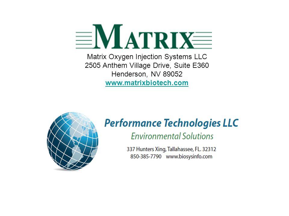 Matrix Oxygen Injection Systems LLC 2505 Anthem Village Drive, Suite E360 Henderson, NV 89052 www.matrixbiotech.com