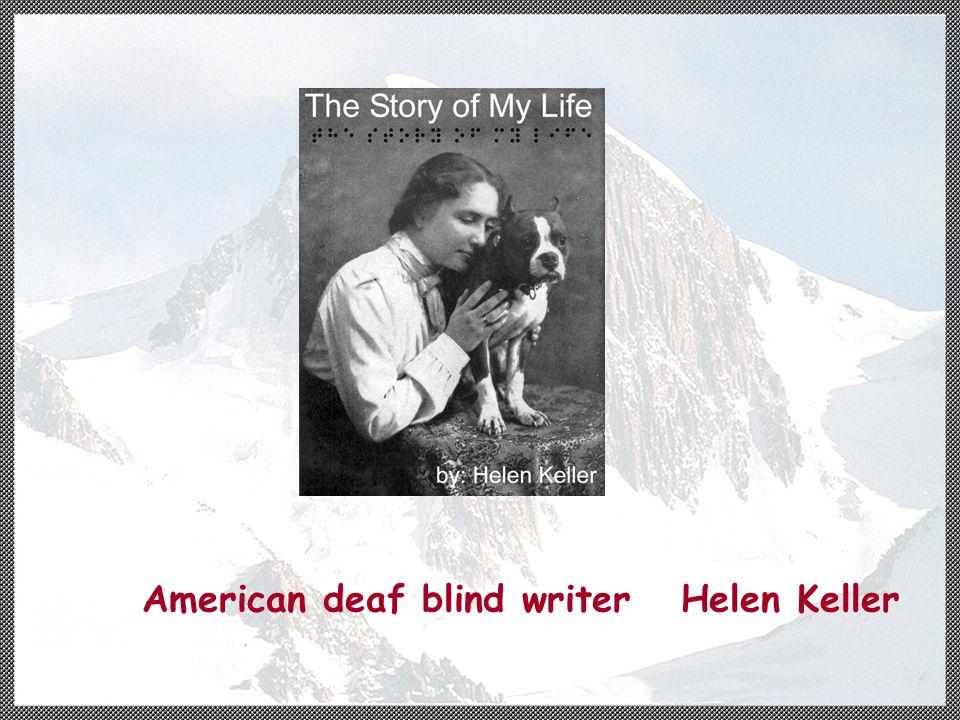 American deaf blind writer Helen Keller