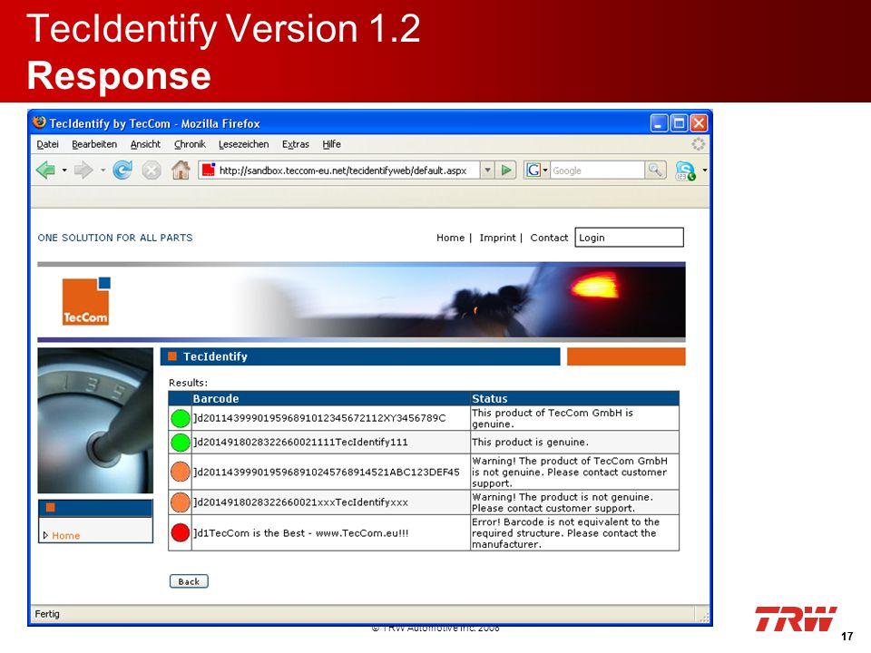 © TRW Automotive Inc. 2008 TecIdentify Version 1.2 Response 17