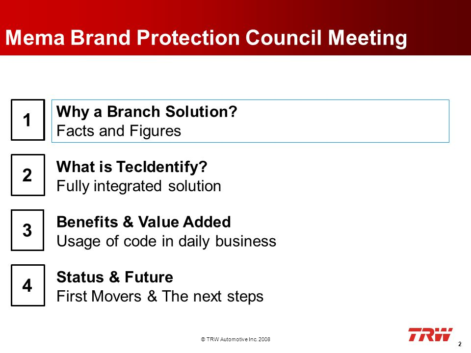 © TRW Automotive Inc. 2008 Mema Brand Protection Council Meeting 2 Why a Branch Solution.