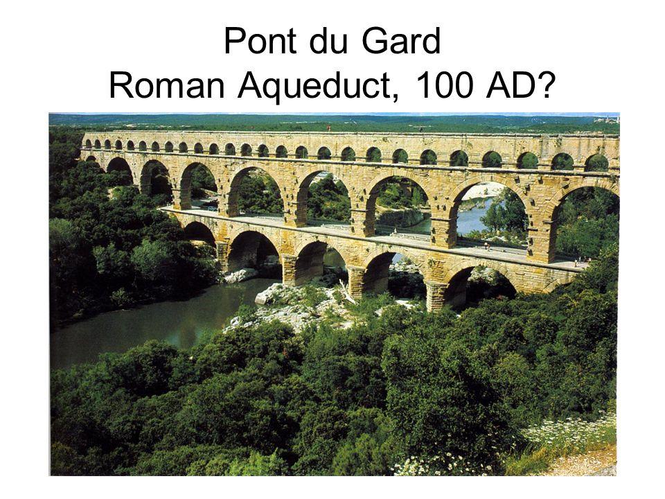 Pont du Gard Roman Aqueduct, 100 AD?