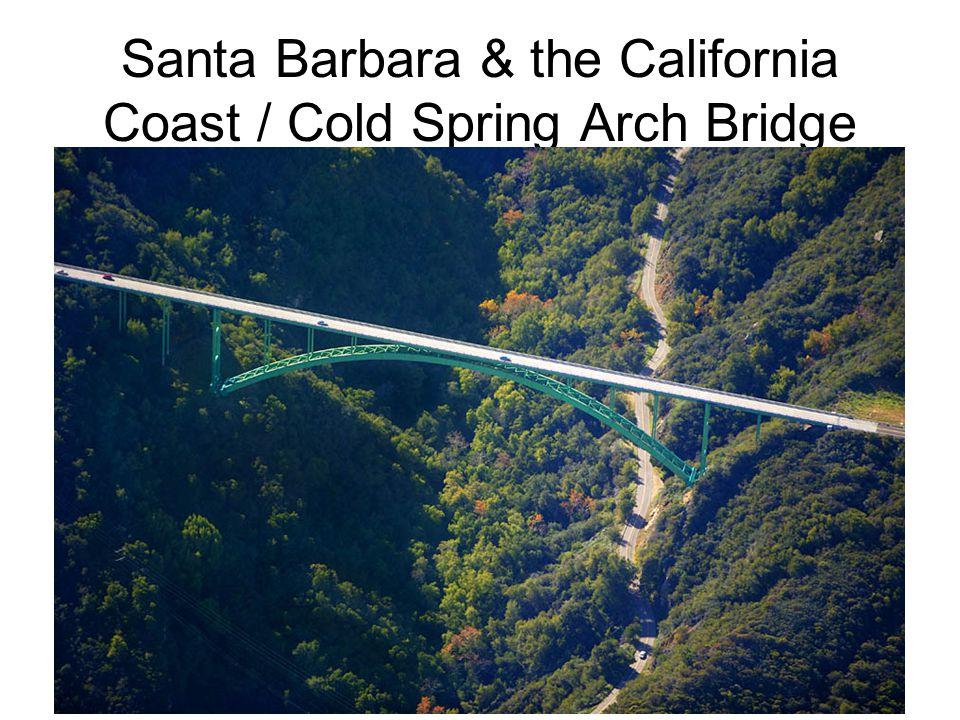 Santa Barbara & the California Coast / Cold Spring Arch Bridge