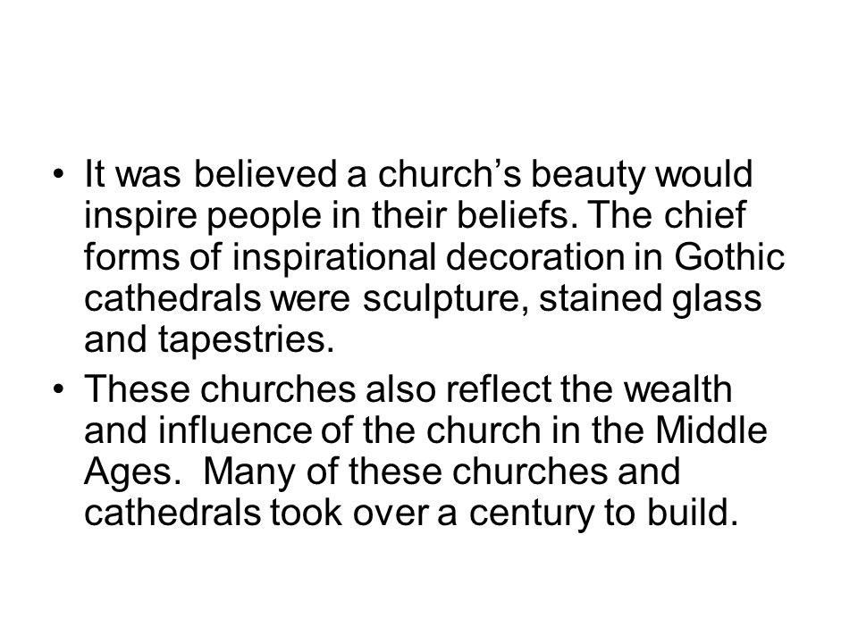 It was believed a church's beauty would inspire people in their beliefs.