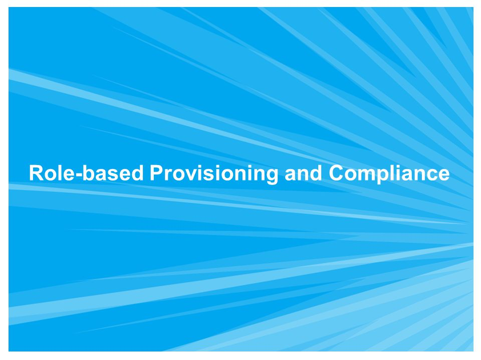 Role-based Provisioning and Compliance