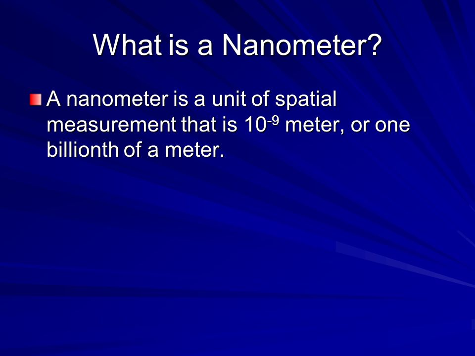 What is a Nanometer.