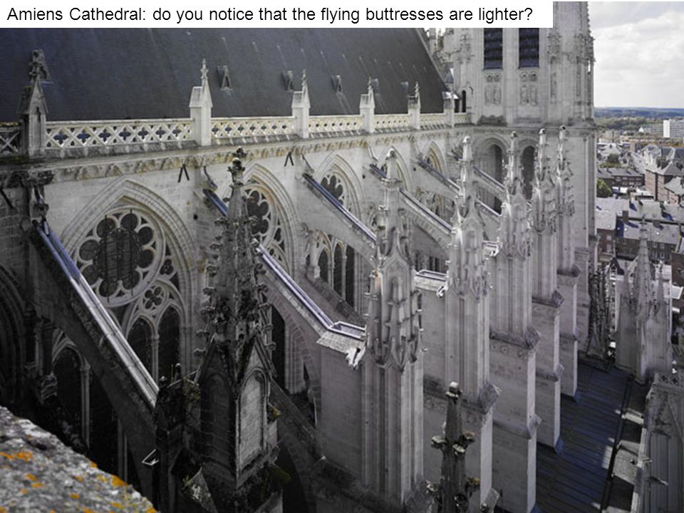Amiens Cathedral: do you notice that the flying buttresses are lighter