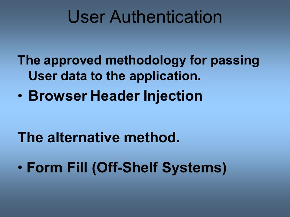The approved methodology for passing User data to the application.