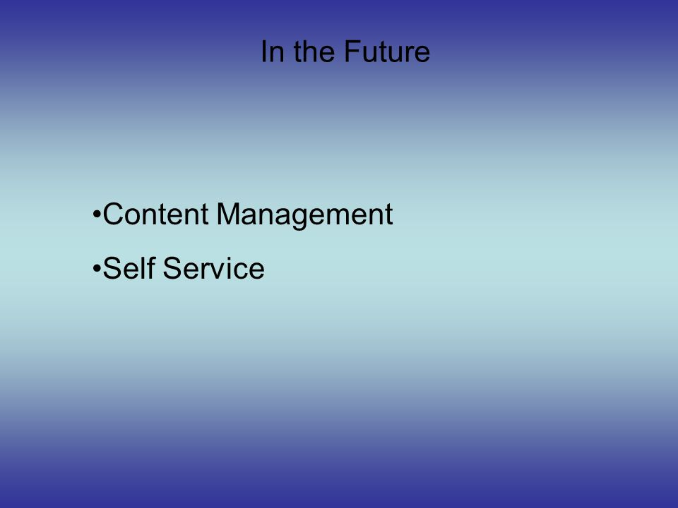 In the Future Content Management Self Service