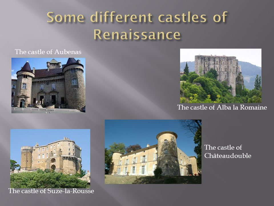 The castle of Alba la Romaine The castle of Aubenas The castle of Châteaudouble The castle of Suze-la-Rousse