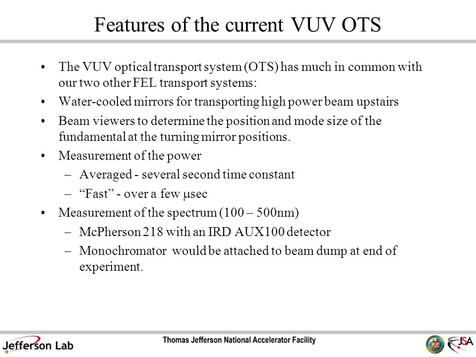 Features of the current VUV OTS The VUV optical transport system (OTS) has much in common with our two other FEL transport systems: Water-cooled mirro