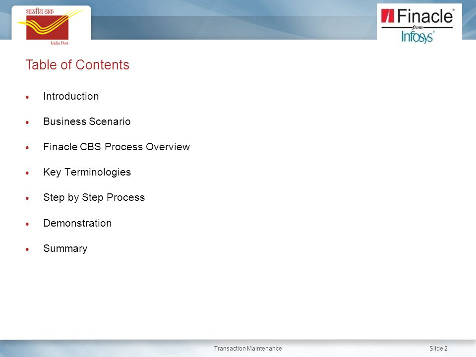 Table of Contents Introduction Slide 2  Introduction  Business Scenario  Finacle CBS Process Overview  Key Terminologies  Step by Step Process 