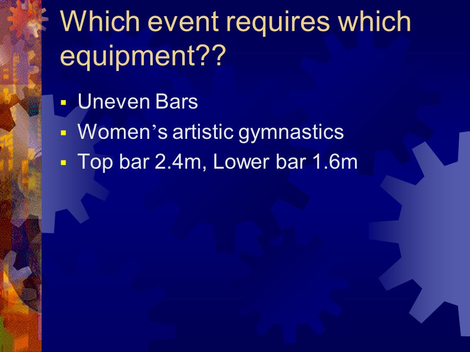 Which event requires which equipment .