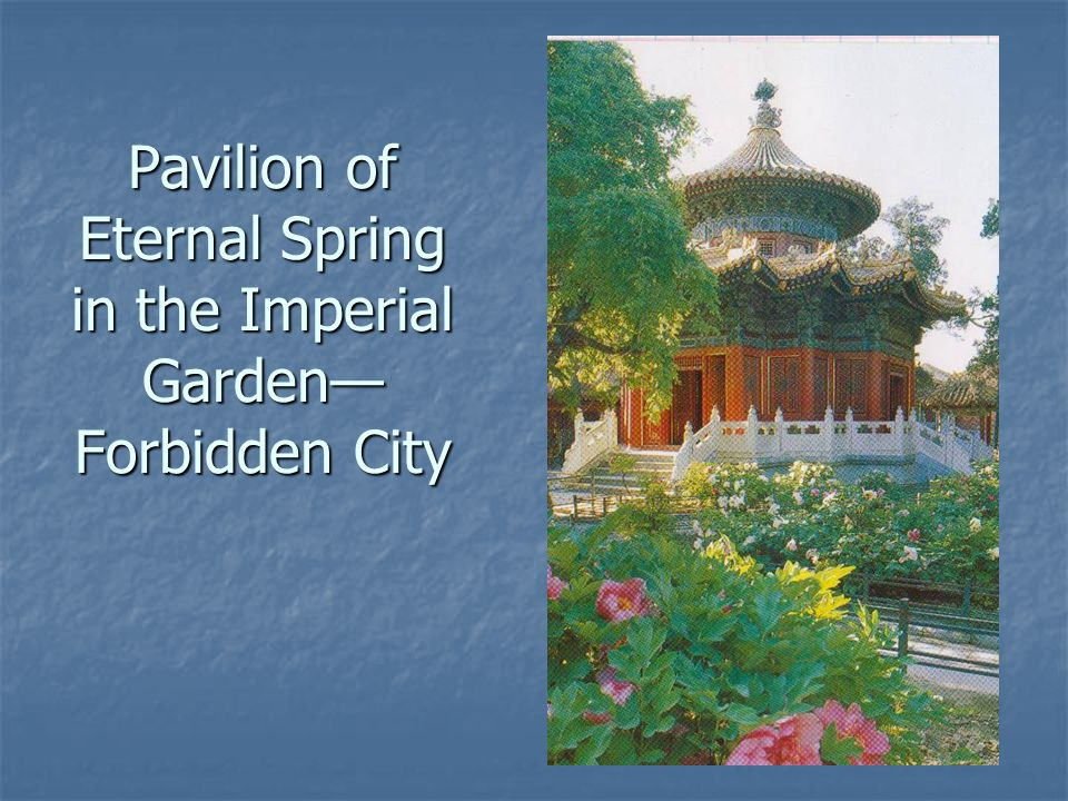 Pavilion of Eternal Spring in the Imperial Garden— Forbidden City