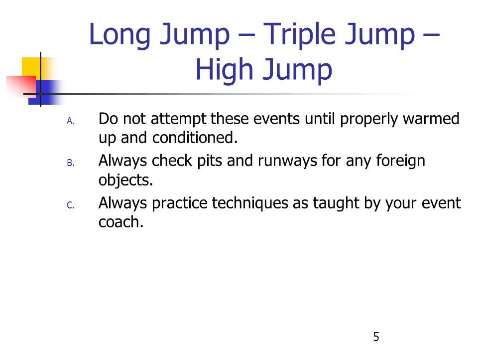 5 Long Jump – Triple Jump – High Jump A.