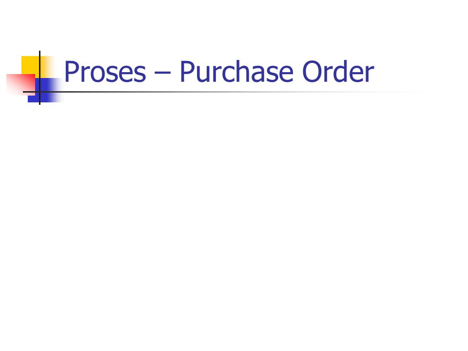 Proses – Purchase Order