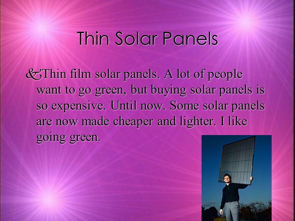 Thin Solar Panels kThin film solar panels.